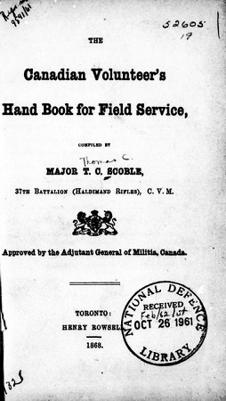 Selected bibliography military law canada with emphasis on scoble t c thomas clarkson 1840 1900 the canadian volunteers hand book for field service compiled by tc scoble toronto h rowsell 1868 fandeluxe Images